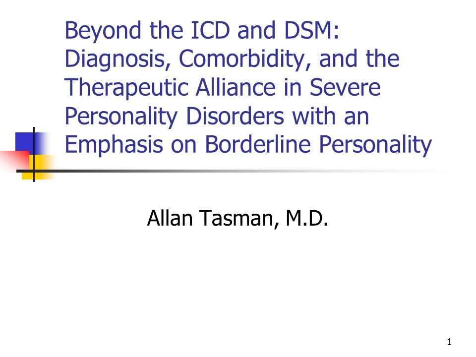 Beyond the ICD and DSM: Diagnosis, Comorbidity, and the Therapeutic  Alliance in Severe Personality Disorders with an Emphasis on Borderline  Personality