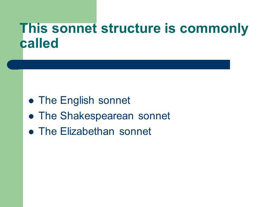 This sonnet structure is commonly called