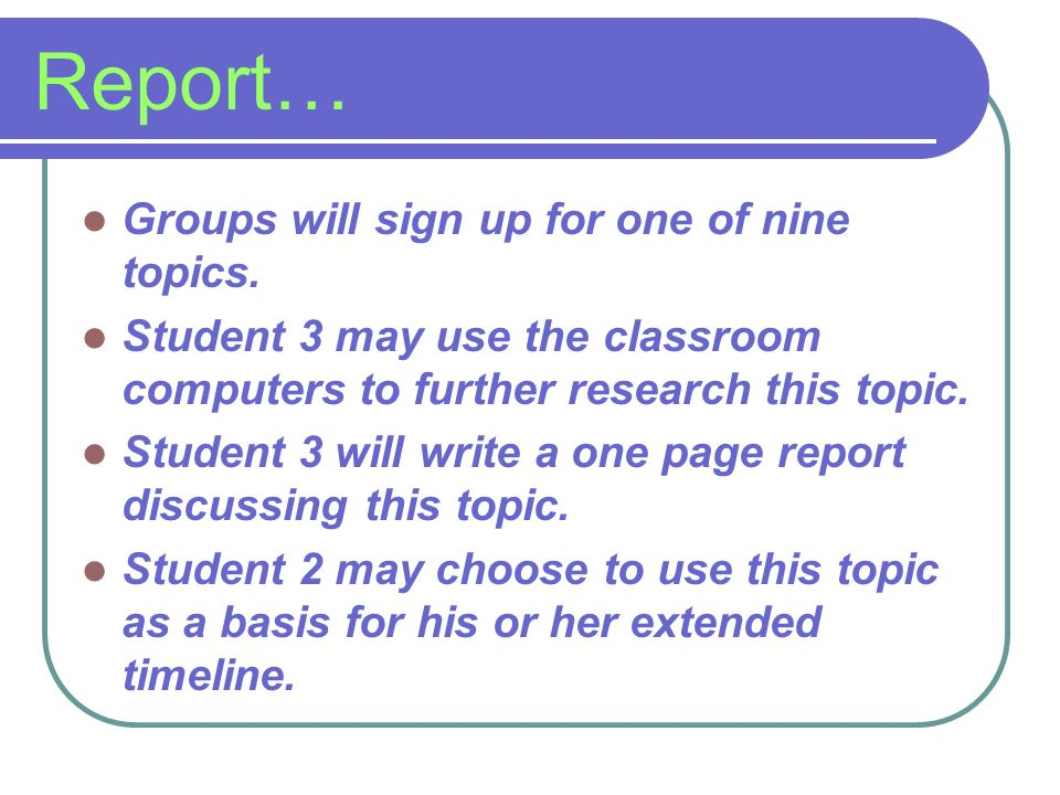 Report… Groups will sign up for one of nine topics.
