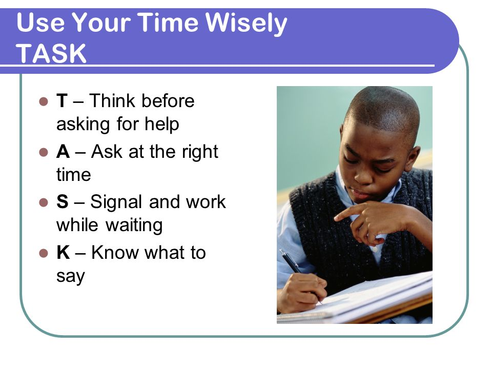 Use Your Time Wisely TASK