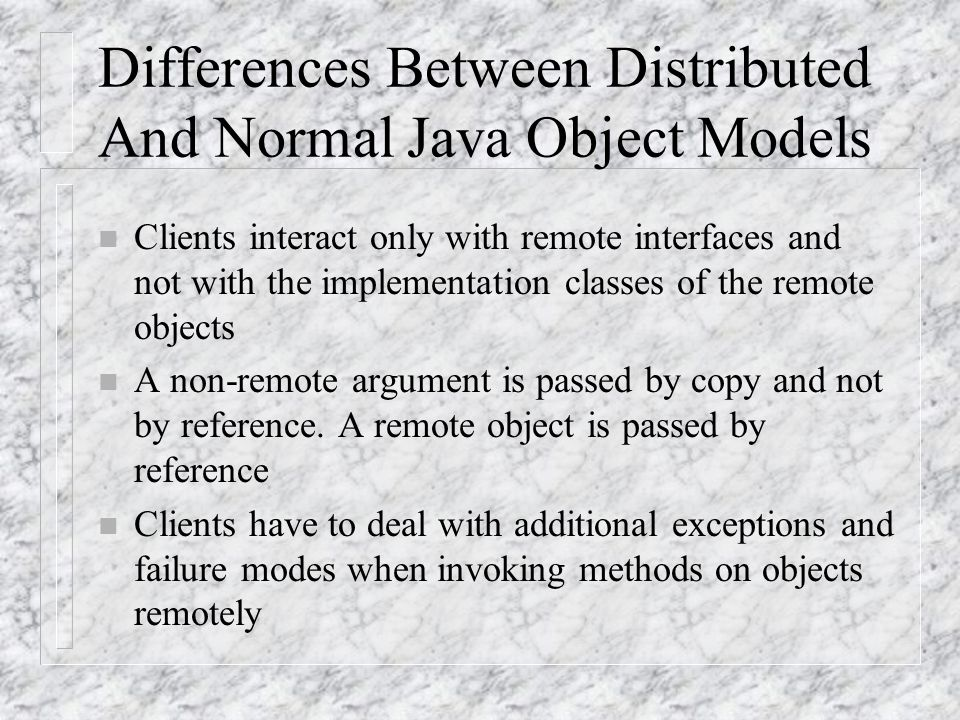 Differences Between Distributed And Normal Java Object Models