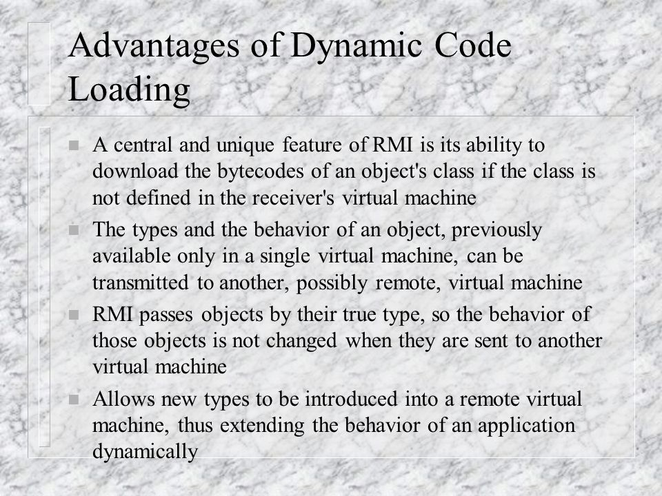 Advantages of Dynamic Code Loading