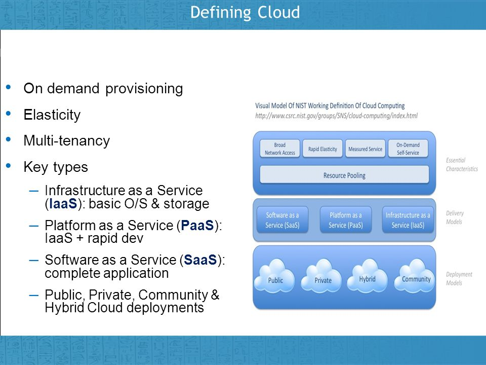 Defining Cloud On demand provisioning Elasticity Multi-tenancy
