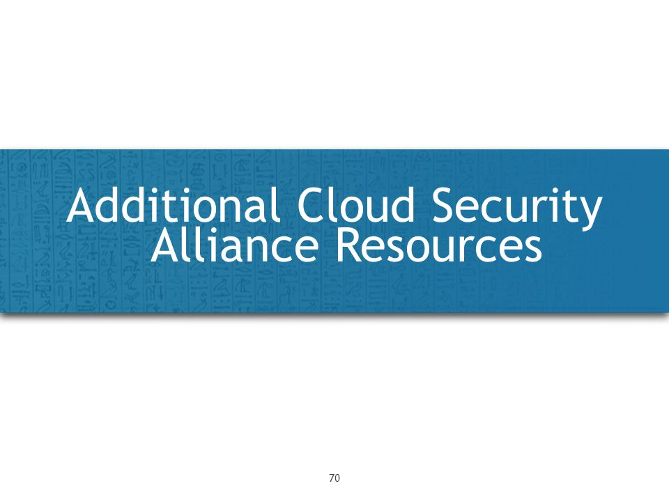 Additional Cloud Security Alliance Resources