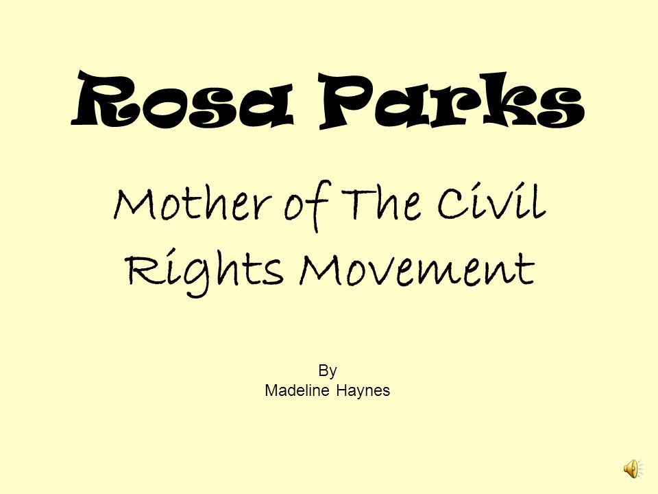 Mother of The Civil Rights Movement