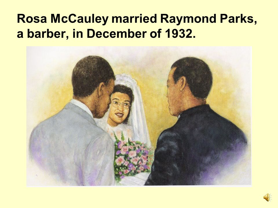Rosa McCauley married Raymond Parks, a barber, in December of 1932.