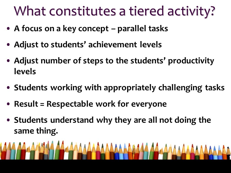 What constitutes a tiered activity