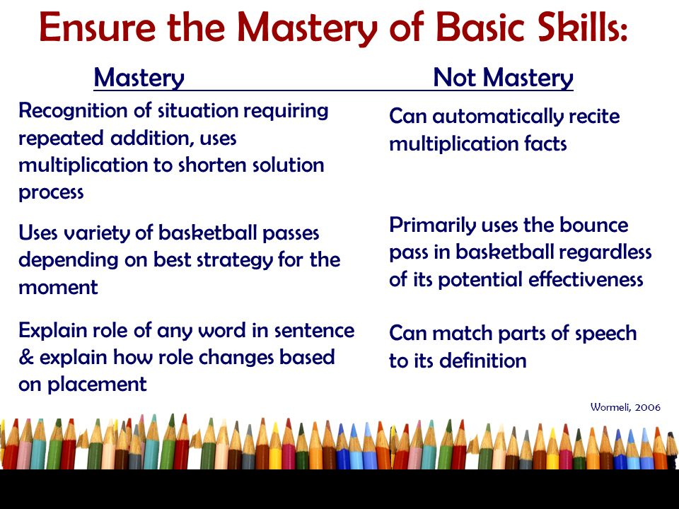 Ensure the Mastery of Basic Skills: