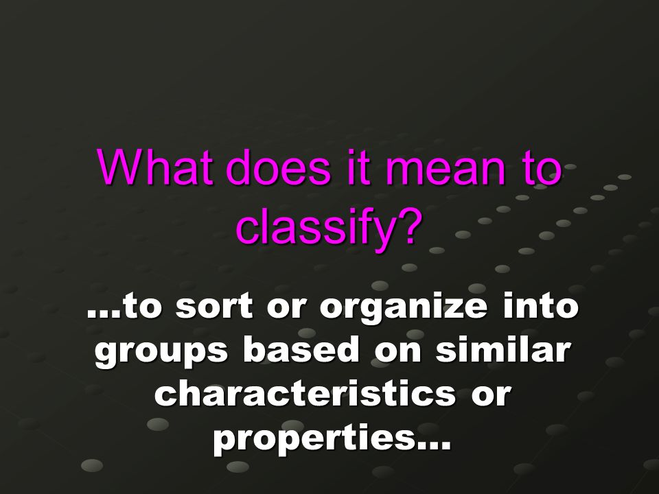 What does it mean to classify