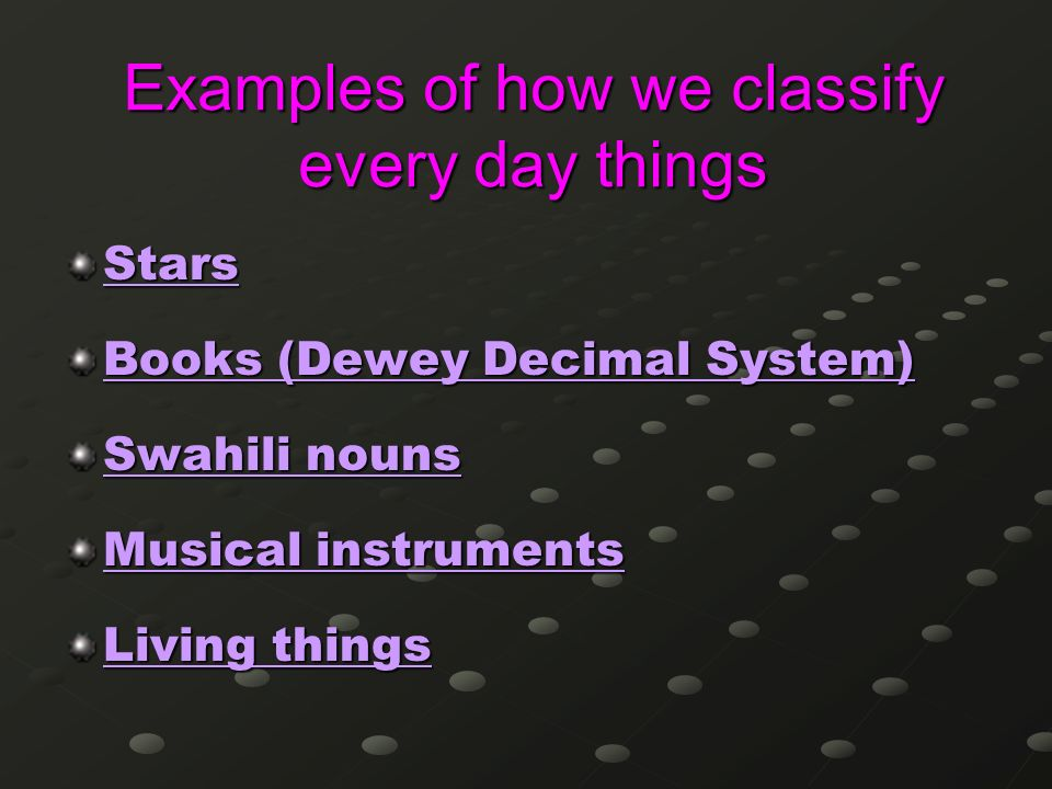 Examples of how we classify every day things