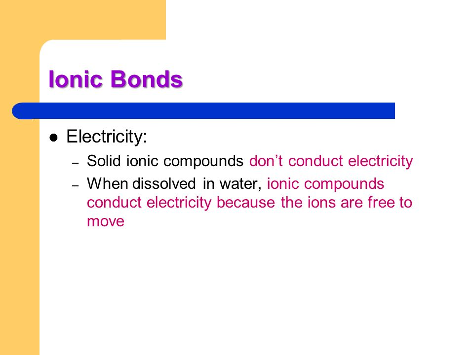 Ionic Bonds Electricity: