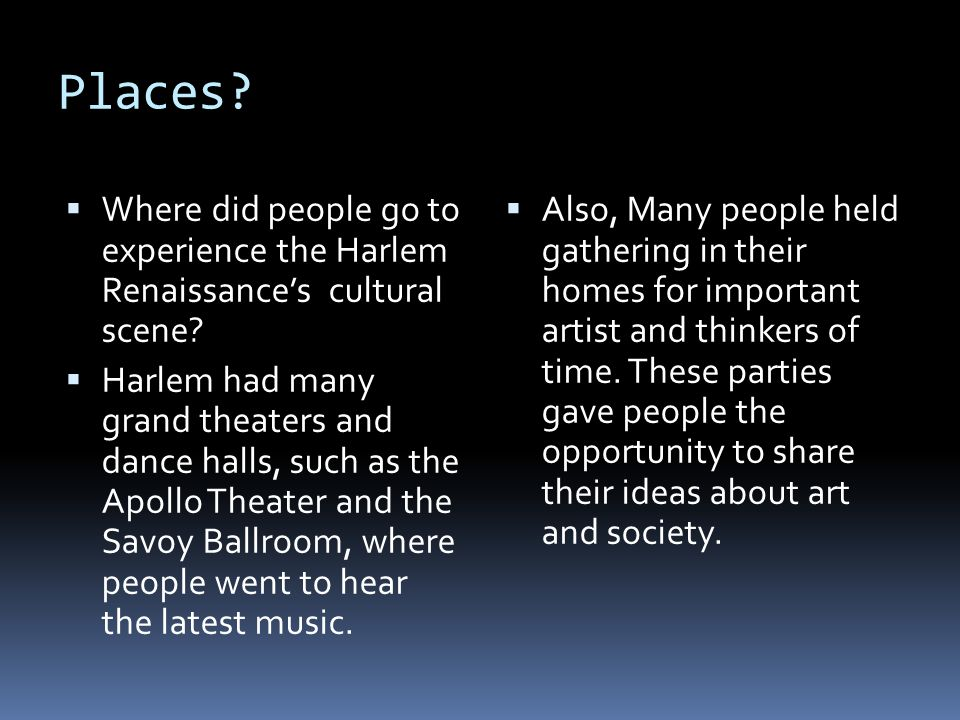 Places Where did people go to experience the Harlem Renaissance's cultural scene