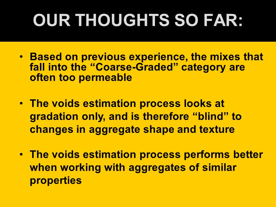 OUR THOUGHTS SO FAR: Based on previous experience, the mixes that fall into the Coarse-Graded category are often too permeable.