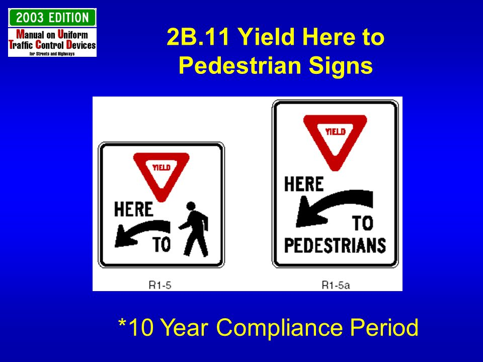 2B.11 Yield Here to Pedestrian Signs
