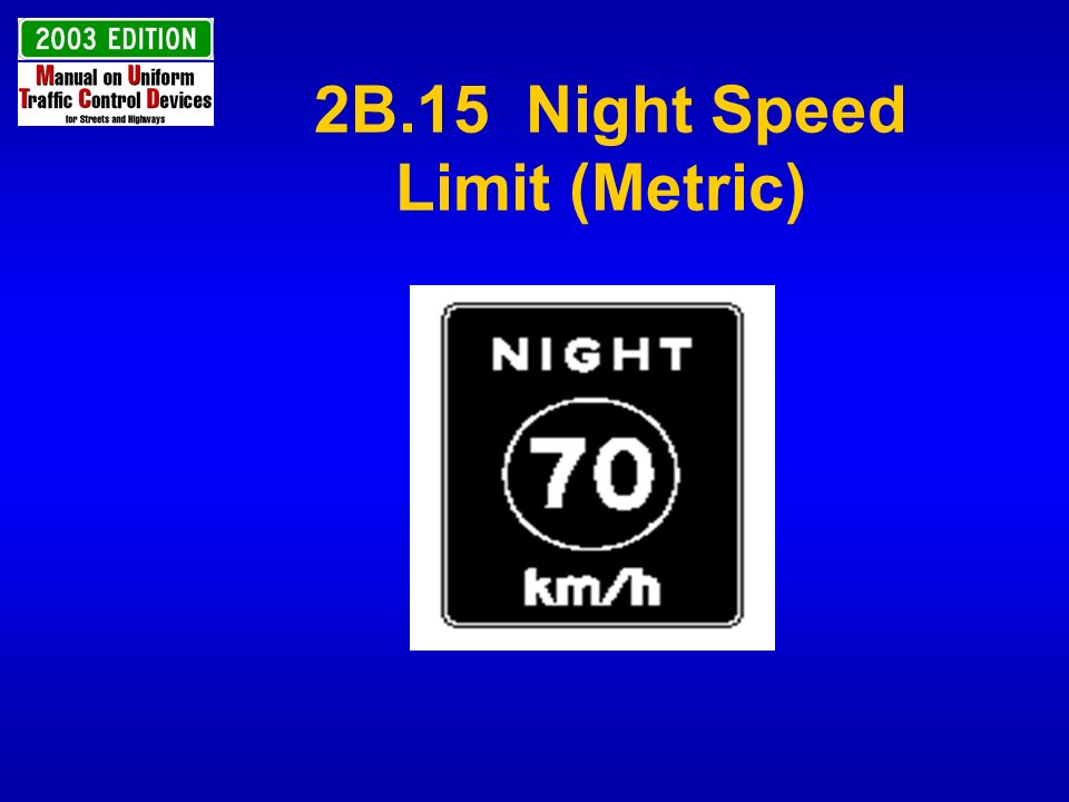 2B.15 Night Speed Limit (Metric)