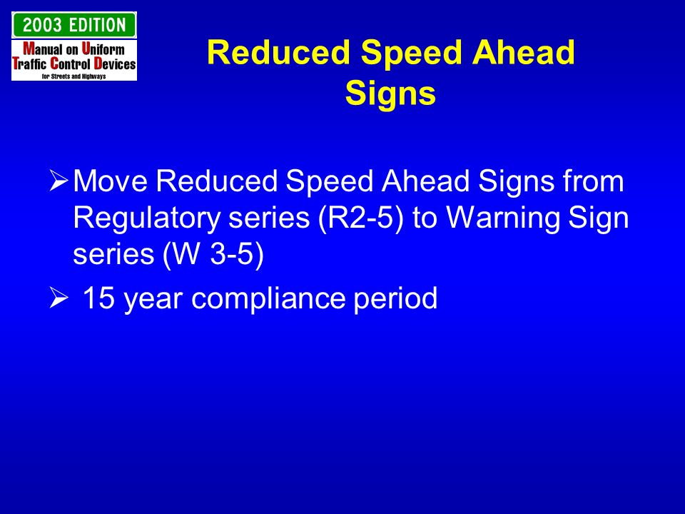 Reduced Speed Ahead Signs