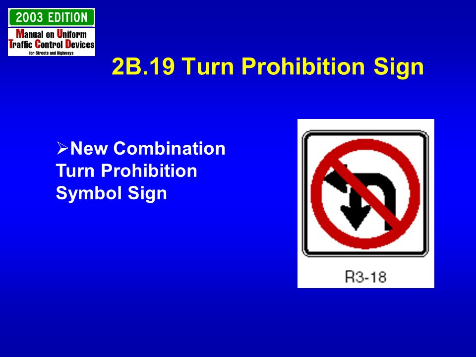 2B.19 Turn Prohibition Sign
