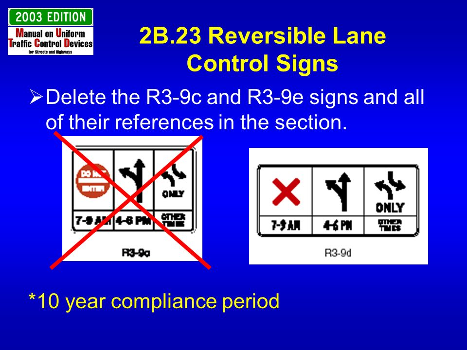 2B.23 Reversible Lane Control Signs