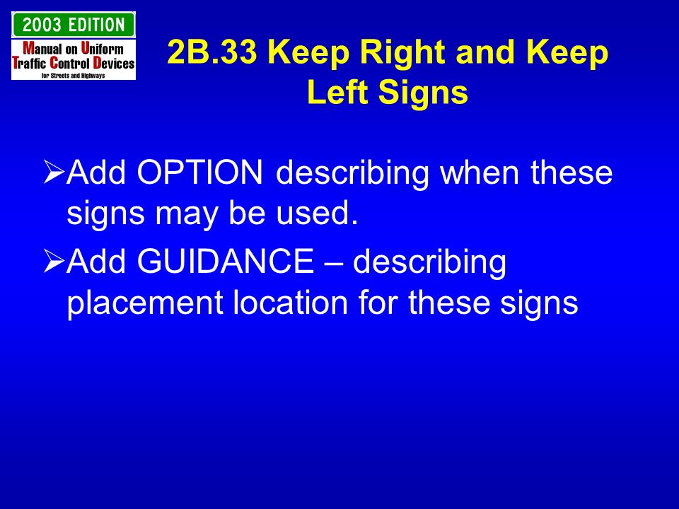 2B.33 Keep Right and Keep Left Signs