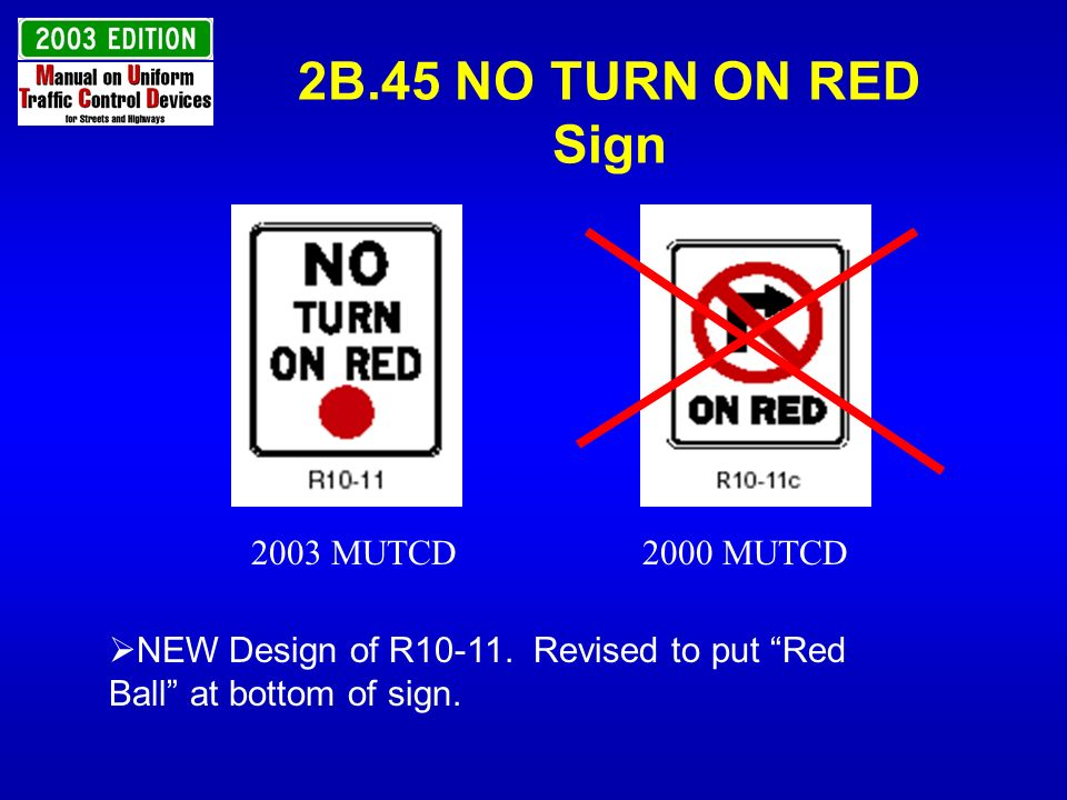 2B.45 NO TURN ON RED Sign 2003 MUTCD 2000 MUTCD
