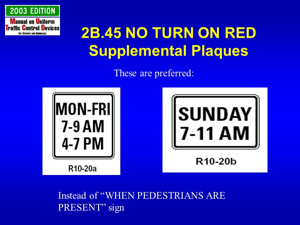 2B.45 NO TURN ON RED Supplemental Plaques