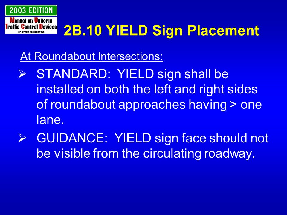 2B.10 YIELD Sign Placement At Roundabout Intersections: