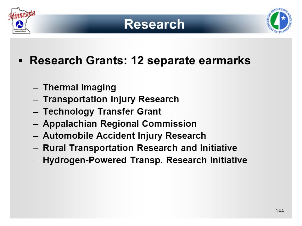 Research Research Grants: 12 separate earmarks Thermal Imaging