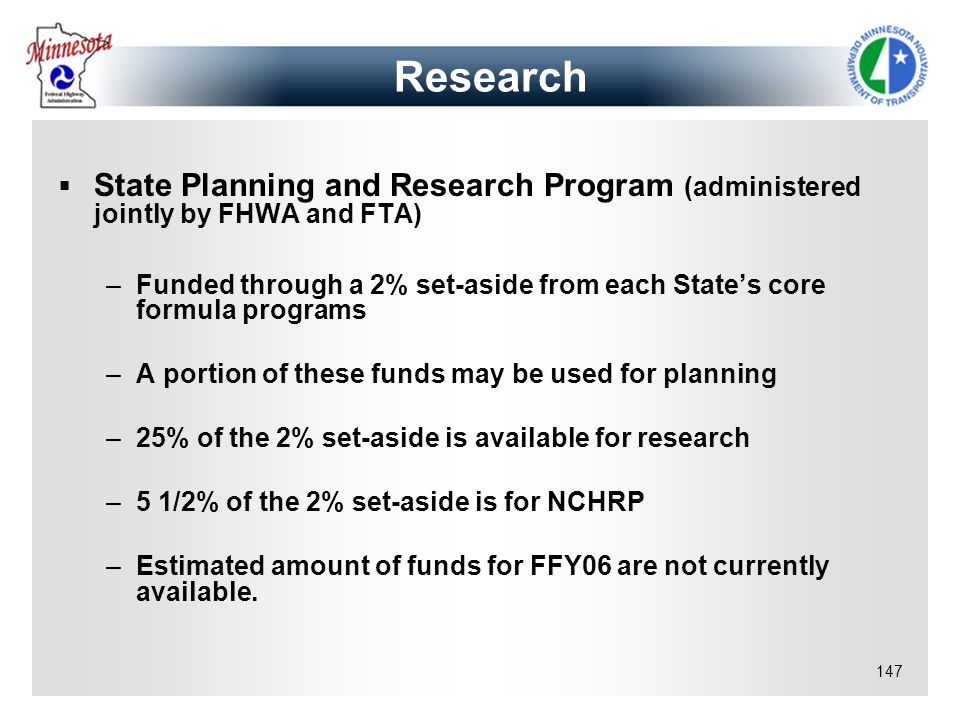 Research State Planning and Research Program (administered jointly by FHWA and FTA)