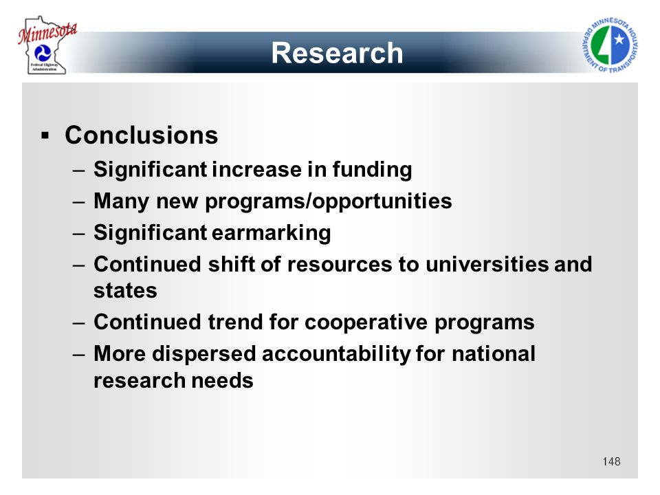 Research Conclusions Significant increase in funding