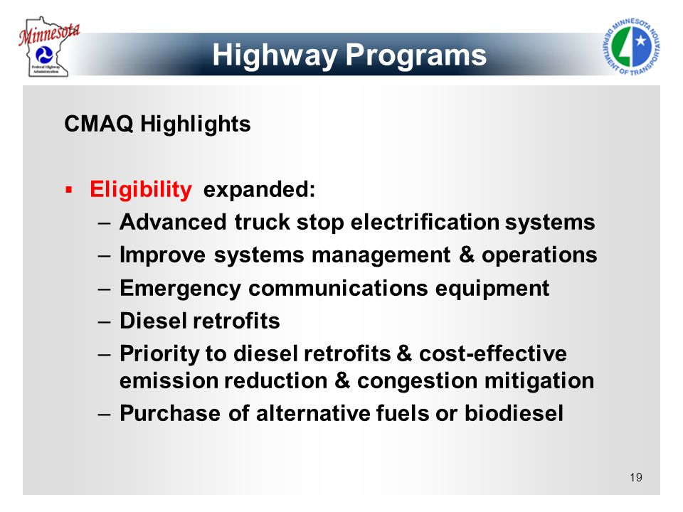Highway Programs CMAQ Highlights Eligibility expanded: