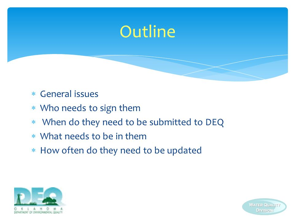 Outline General issues Who needs to sign them