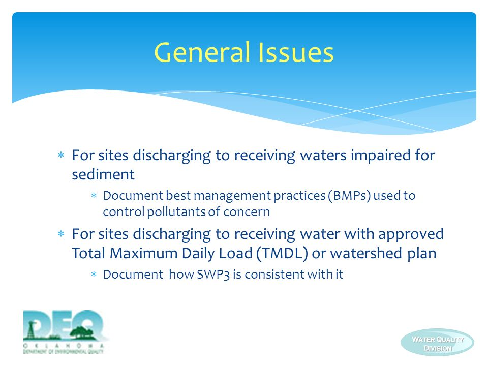 General Issues For sites discharging to receiving waters impaired for sediment.