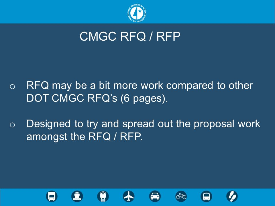 CMGC RFQ / RFP RFQ may be a bit more work compared to other DOT CMGC RFQ's (6 pages).