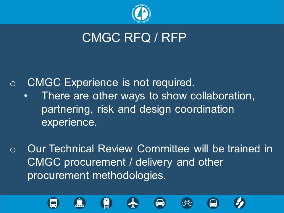 CMGC RFQ / RFP CMGC Experience is not required.
