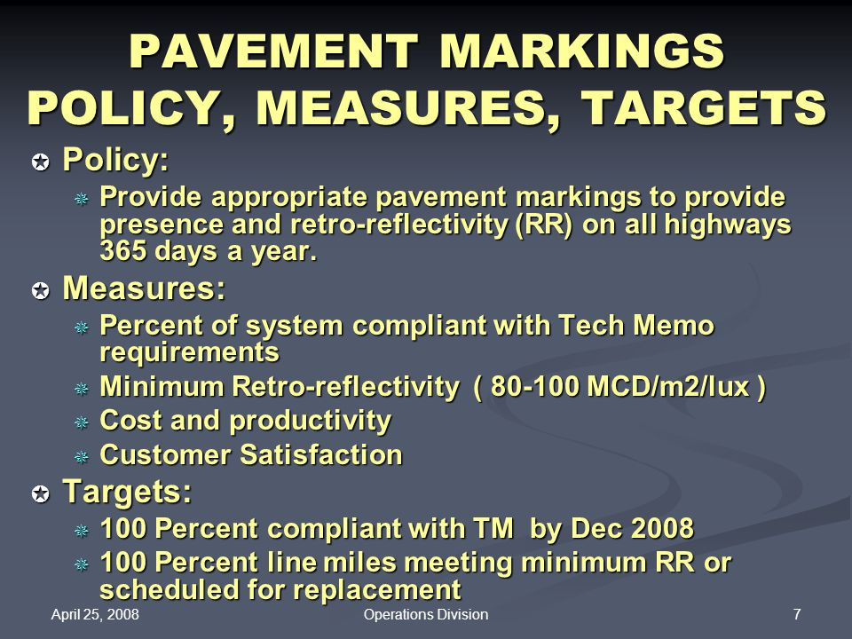 PAVEMENT MARKINGS POLICY, MEASURES, TARGETS