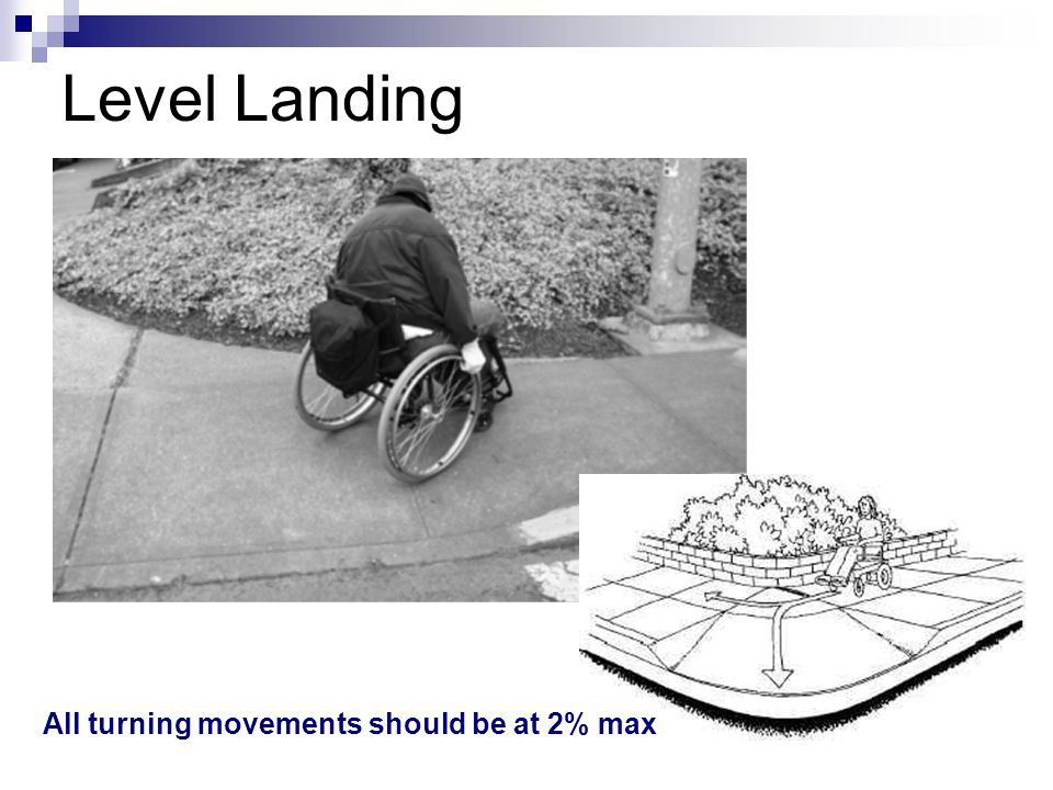 Level Landing All turning movements should be at 2% max