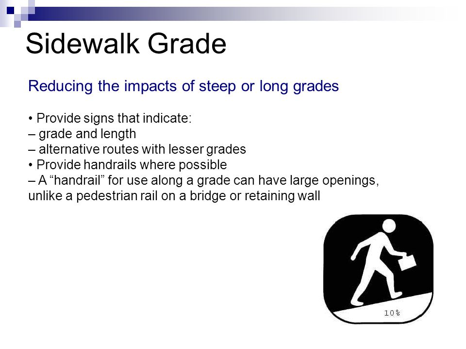 Sidewalk Grade Reducing the impacts of steep or long grades