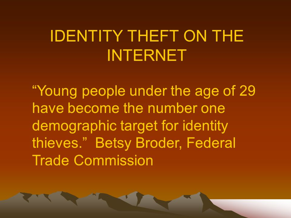 IDENTITY THEFT ON THE INTERNET