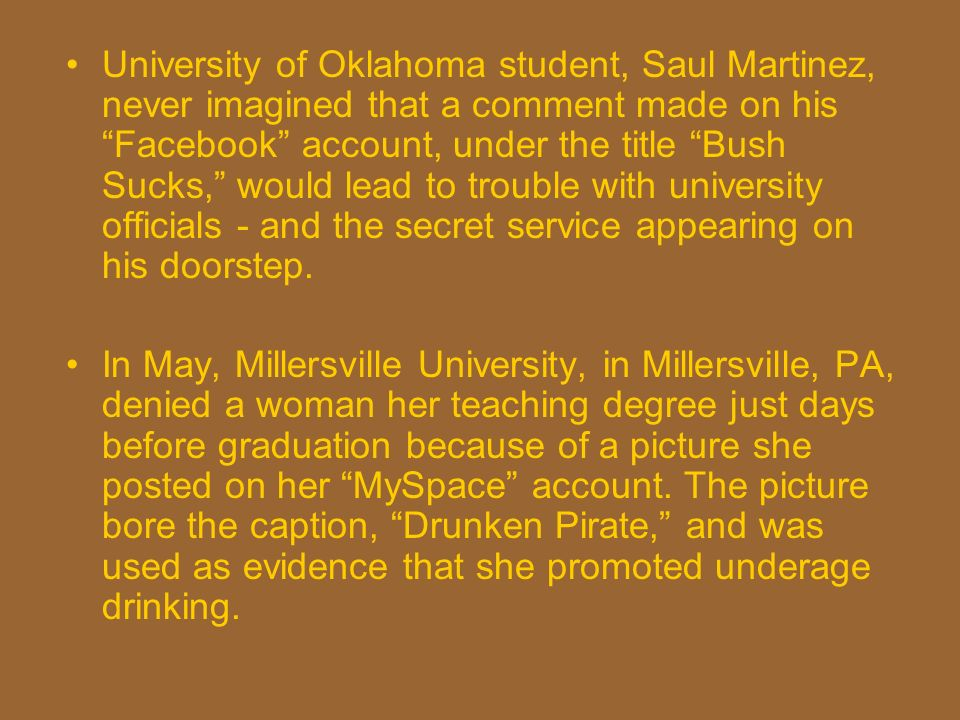 University of Oklahoma student, Saul Martinez, never imagined that a comment made on his Facebook account, under the title Bush Sucks, would lead to trouble with university officials - and the secret service appearing on his doorstep.