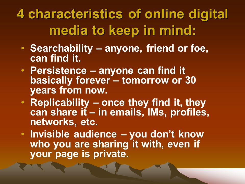 4 characteristics of online digital media to keep in mind: