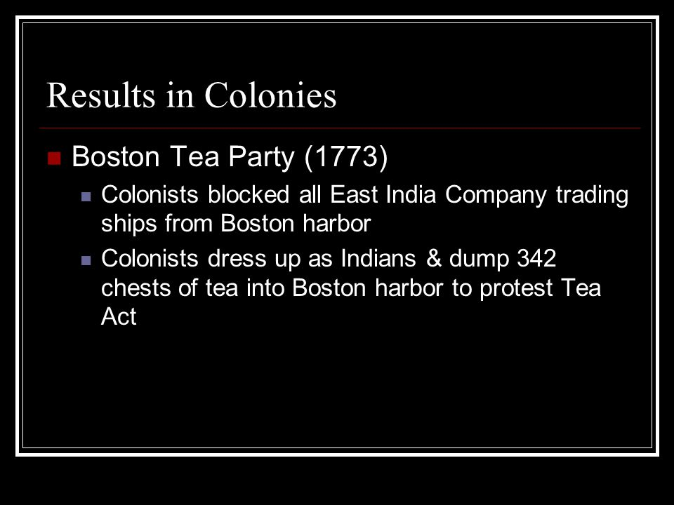 Results in Colonies Boston Tea Party (1773)