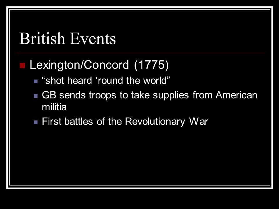 British Events Lexington/Concord (1775) shot heard 'round the world
