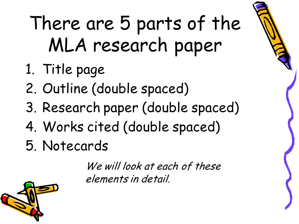 There are 5 parts of the MLA research paper