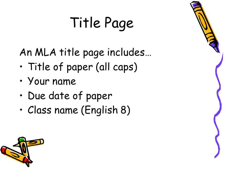 Title Page An MLA title page includes… Title of paper (all caps)