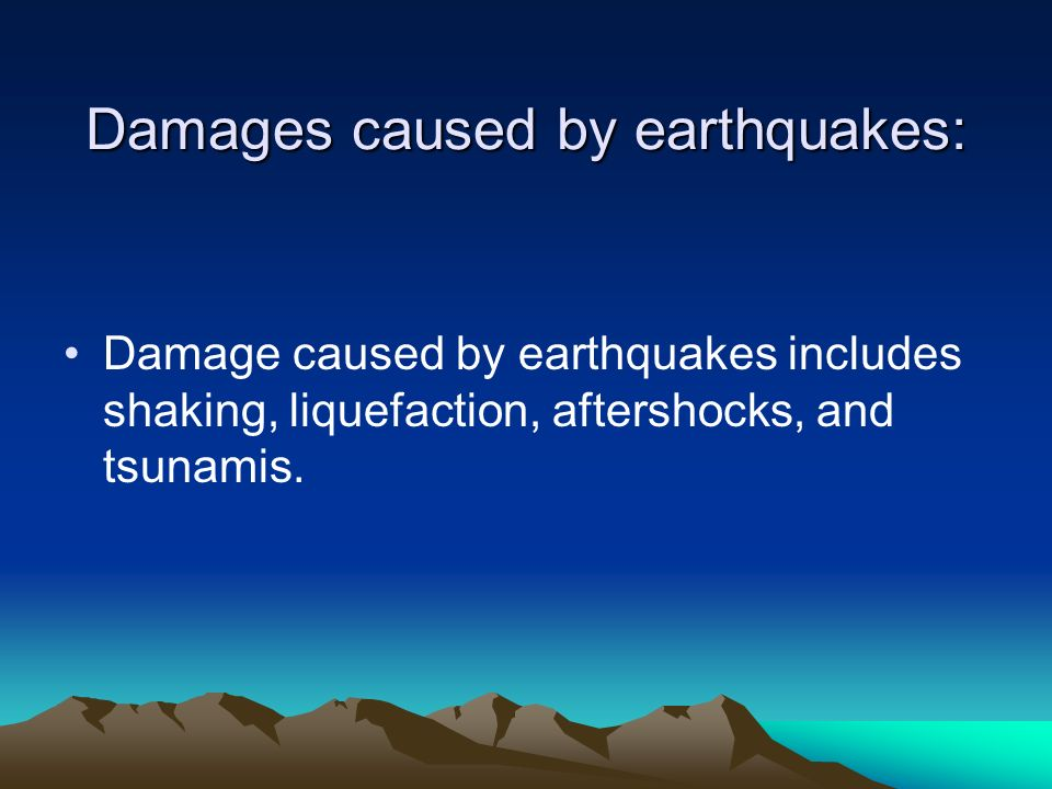 Damages caused by earthquakes: