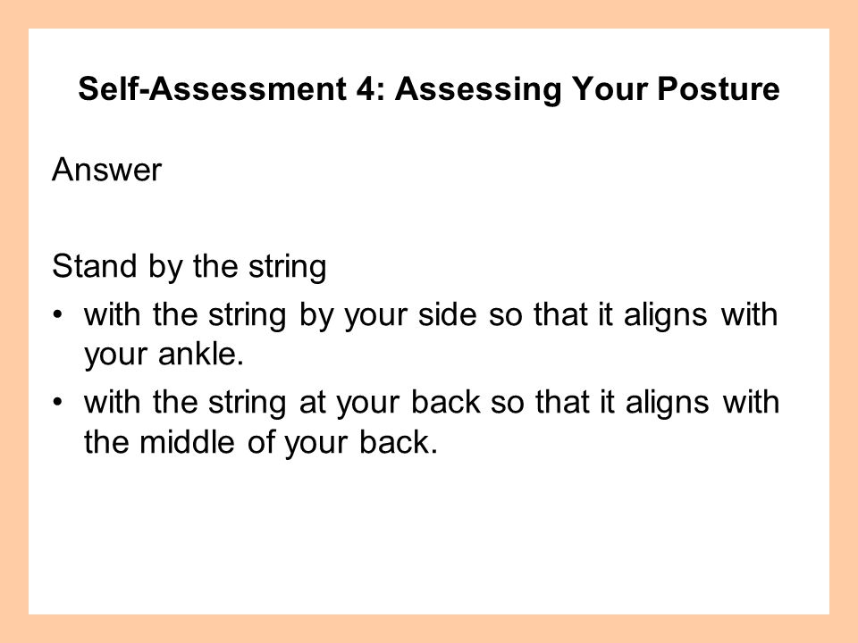 Self-Assessment 4: Assessing Your Posture