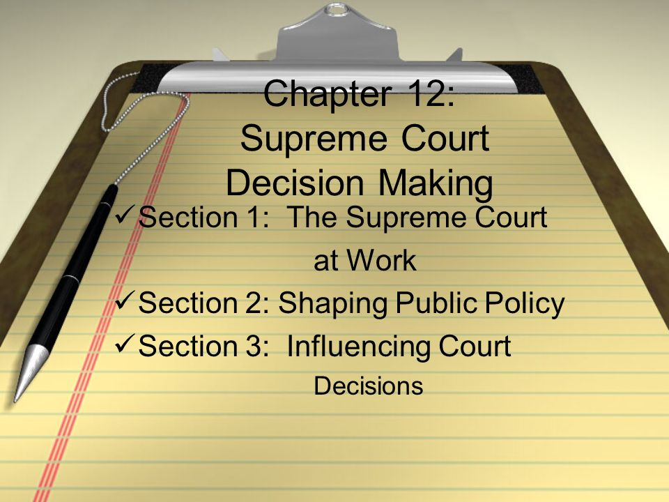 Chapter 12: Supreme Court Decision Making - ppt download