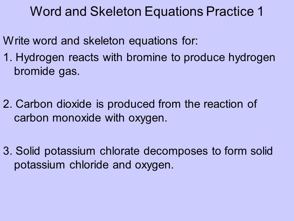 Word and Skeleton Equations Practice 1