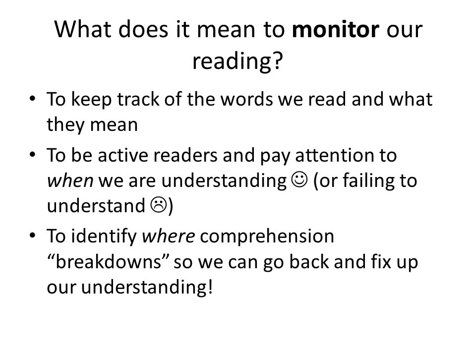 What does it mean to monitor our reading