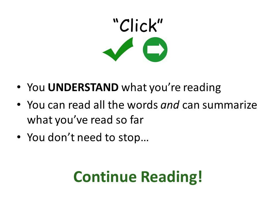 Click Continue Reading! You UNDERSTAND what you're reading